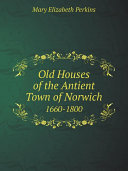 Pdf Old Houses of the Antient Town of Norwich Telecharger