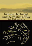 Indiana Ditchweed and the Politics of Ray