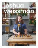 Joshua Weissman: An Unapologetic Cookbook Pdf/ePub eBook