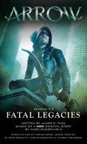 Pdf Arrow: Fatal Legacies Telecharger