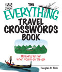 The Everything Travel Crosswords Book