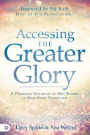 Read Online Accessing the Greater Glory For Free