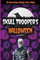 Fortnite for Kids  Skull Trooper s Halloween