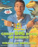 Bill Nye the Science Guy's Great Big Book of Science