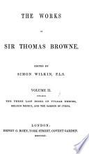 Pseudodoxia epidemica  books V VII  Religio medici  The garden of Cyprus