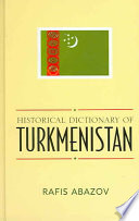Historical Dictionary of Turkmenistan