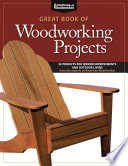 """""""Great Book of Woodworking Projects: 50 Projects For Indoor Improvements And Outdoor Living from the Experts at American Woodworker"""" by Randy Johnson"""