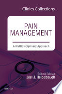 Pain Management  A Multidisciplinary Approach  1e  Clinics Collections