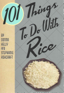 101 Things to Do with Rice Book