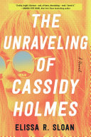 The Unraveling of Cassidy Holmes Pdf/ePub eBook