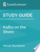 Study Guide: Kafka on the Shore by Haruki Murakami (SuperSummary)