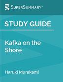 Study Guide  Kafka on the Shore by Haruki Murakami  SuperSummary  Book