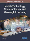 Handbook of Research on Mobile Technology  Constructivism  and Meaningful Learning