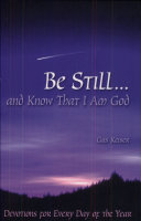 Be Still... and Know That I Am God