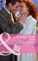 Valentine s Secret Child  Mills   Boon Cherish   Bravo Family Ties  Book 9