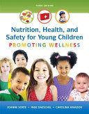 Nutrition  Health and Safety for Young Children  Promoting Wellness with Enhanced Pearson Etext    Access Card Package