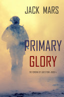 Pdf Primary Glory: The Forging of Luke Stone—Book #4 (an Action Thriller)