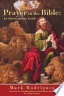 Prayer In The Bible An Interrogative Guide