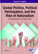 Global Politics Political Participation And The Rise Of Nationalism Emerging Research And Opportunities