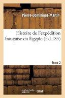 Histoire de L'Expedition Francaise En Egypte