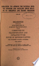 Legislation to Approve the National Highway System and Ancillary Issues Related to Highway and Transit Programs