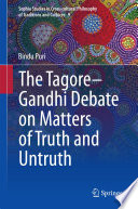 The Tagore Gandhi Debate On Matters Of Truth And Untruth