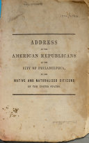 Pdf Address of the American Republicans of the City of Philadelphia, to the Native and Naturalized Citizens of the United States