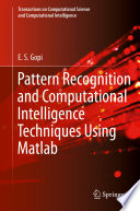 Pattern Recognition and Computational Intelligence Techniques Using Matlab
