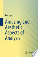 """""""Amazing and Aesthetic Aspects of Analysis"""" by Paul Loya"""