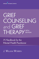 Grief Counseling and Grief Therapy, Fifth Edition
