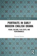 Portraits in Early Modern English Drama