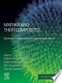 MXenes and their Composites  Synthesis  Properties and Potential Applications