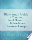Bible Study Guide For Churches Small House Fellowships And Discussion Groups