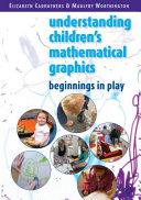 Understanding Children S Mathematical Graphics  Beginnings In Play
