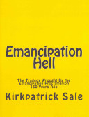 Emancipation Hell: The Tragedy Wrought by the Emancipation ...