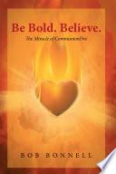 Be Bold  Believe