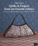 Yoko Saito's Quilts and Projects from My Favorite Fabrics