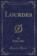 Lourdes (Classic Reprint)