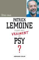 Pdf Dites-nous, Patrick Lemoine, à quoi sert vraiment un psy ? Telecharger