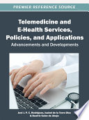 Telemedicine And E Health Services Policies And Applications Advancements And Developments Book PDF