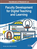 """""""Handbook of Research on Faculty Development for Digital Teaching and Learning"""" by Elçi, Alev, Beith, Linda L., Elçi, Atilla"""