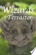 The Wizards of Terrastor