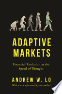 """Adaptive Markets: Financial Evolution at the Speed of Thought"" by Andrew W. Lo"