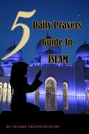5 Daily Prayers Guide in Islam