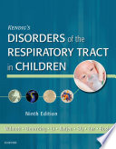 """Kendig's Disorders of the Respiratory Tract in Children E-Book"" by Robert W. Wilmott, Andrew Bush, Robin R Deterding, Felix Ratjen, Peter Sly, Heather Zar, Albert Li"