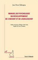 Pdf Manuel de psychologie du développement de l'enfant et de l'adolescent Telecharger