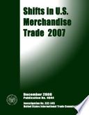 Shifts in U S  Merchandise Trade 2007  Inv  332 345 Book