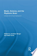 Music, Science, and the Rhythmic Brain
