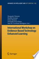 International Workshop on Evidence Based Technology Enhanced Learning