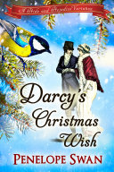 Darcy s Christmas Wish  A Pride and Prejudice Variation  A sweet Christmas Regency romance for Jane Austen fans